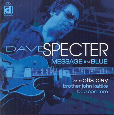 Dave Specter - Message In Blue feat. Otis Clay