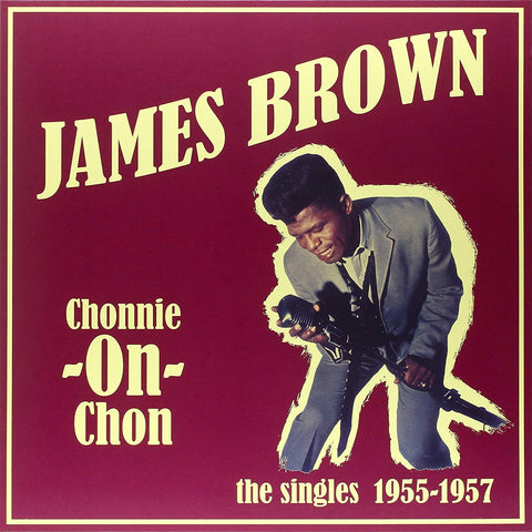 James Brown - Chonnie-On-Chon - The Singles 1955-57- import LP 18 trx