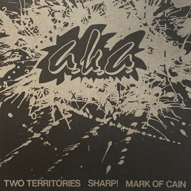 A.K.A. - Sharp b/w Two Territories & Mark of Cain EP w/ alt PS
