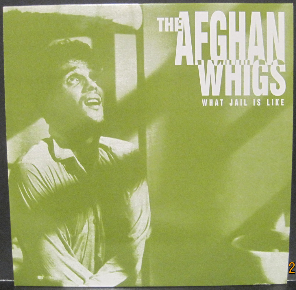 Afghan Whigs - What Jail Is Like 10""
