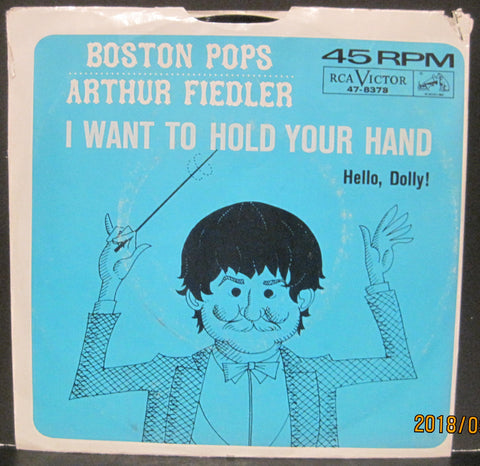 Arthur Fiedler & Boston Pops - I Want To Hold Your Hand b/w Hello, Dolly! PS