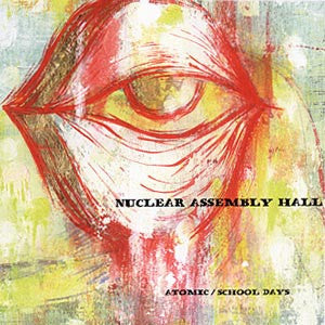 Atomic / School Days - Nuclear Assembley Hall 2 cds