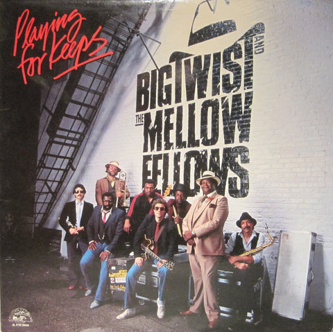 Big Twist and The Mellow Fellows - Playing for Keeps