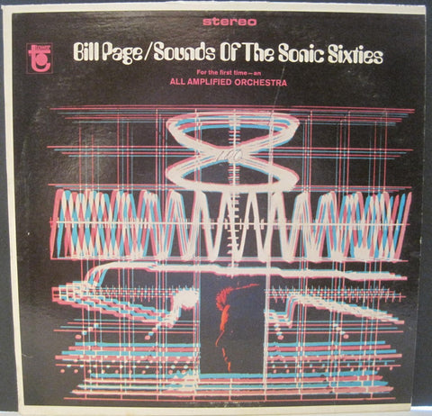 Bill Page and His All Amplified Orchestra - Sounds Of The Sonic Sixties