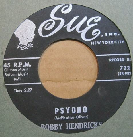 Bobby Hendricks - Psycho b/w Good To Be True