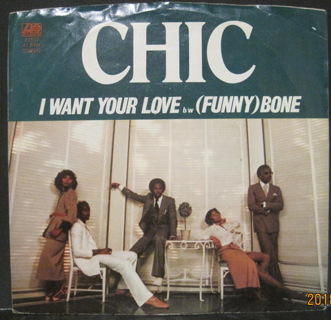 CHIC - I Want Your Love b/w (Funny) Bone  PS