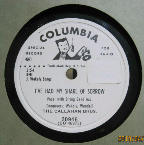 Callahan Brothers - I've Had My Share of Sorrow b/w All Over You