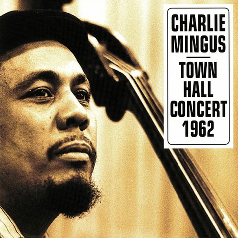 Charles Mingus - Town Hall Concert 1962 - import