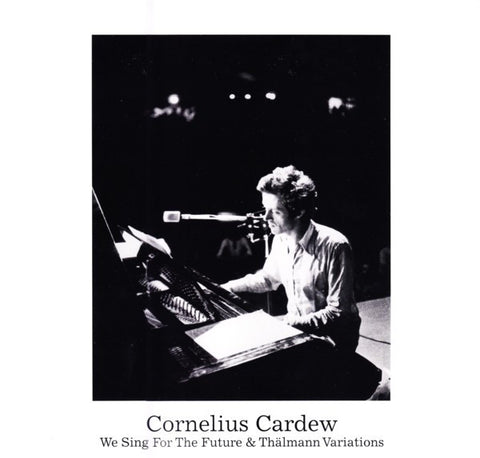 Cornelius Cardew - We Sing for the Future & Thalmann Variations