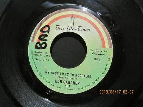 Don Gardner - My Baby Likes To Boogaloo b/w I Wanta Know Where Did Our Love Go