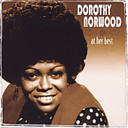 Dorothy Norwood - At Her Best