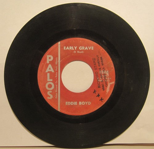 Eddie Boyd - Early Grave/ Empty Arms