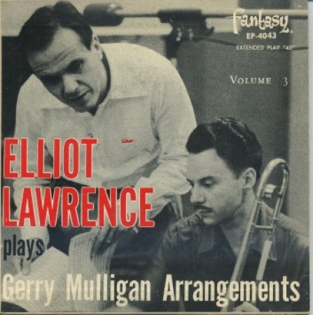 Elliot Lawrence - Elliot Lawrence Plays Gerry Mulligan Arrangements vol 3/ The Swinging Door/Elgy For Two Clarinets/ But Not For Me/Mr. President