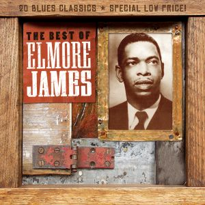Elmore James - The Best of Elmore James - 20 track collection