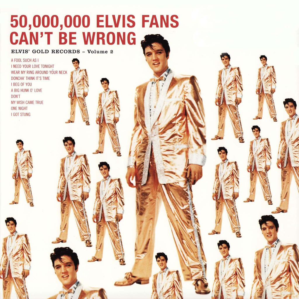 Elvis Presley - 50,000,000 Elvis Fan Can't Be Wrong (Gold Records Vol 2) 180g