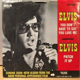 Elvis Presley - You Don't Have to Say You Love Me b/w Patch it Up w/ PS