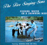 Five Singing Sons - Pouring Water on a Drowning Man