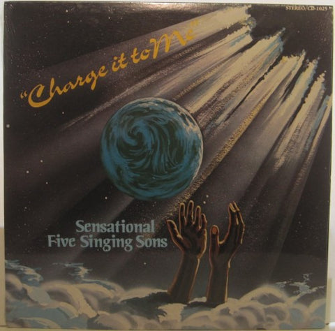 Sensational Five Singing Sons - Charge it to Me