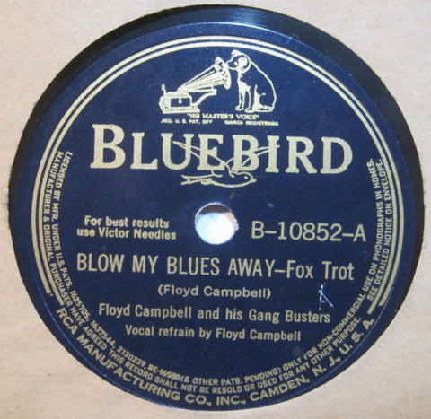 Floyd Campbell and His Gang Busters - Blow My Blues Away b/w What You Want Poor Me To Do