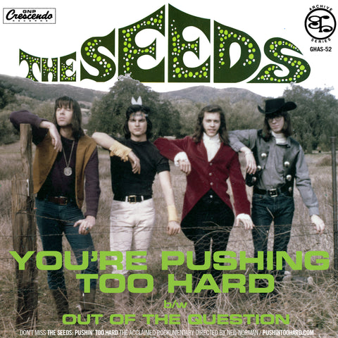 Seeds - You're Pushing Too Hard / Out of the Question w/ PS