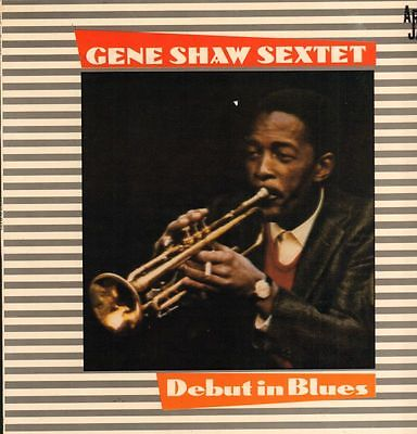 Gene Shaw Sextet - Debut in Blues