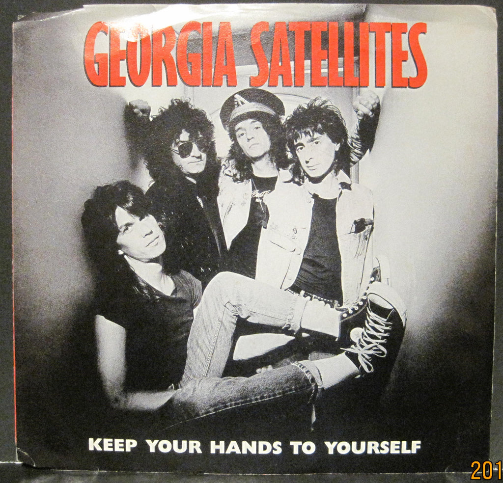 Georgia Satellites - Keep You Hands To Yourself b/w Can't Stand The Pain  PS