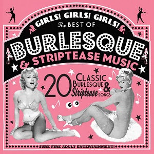 Girls! Girls! Girls! The Best of Burlesque & Striptease Music