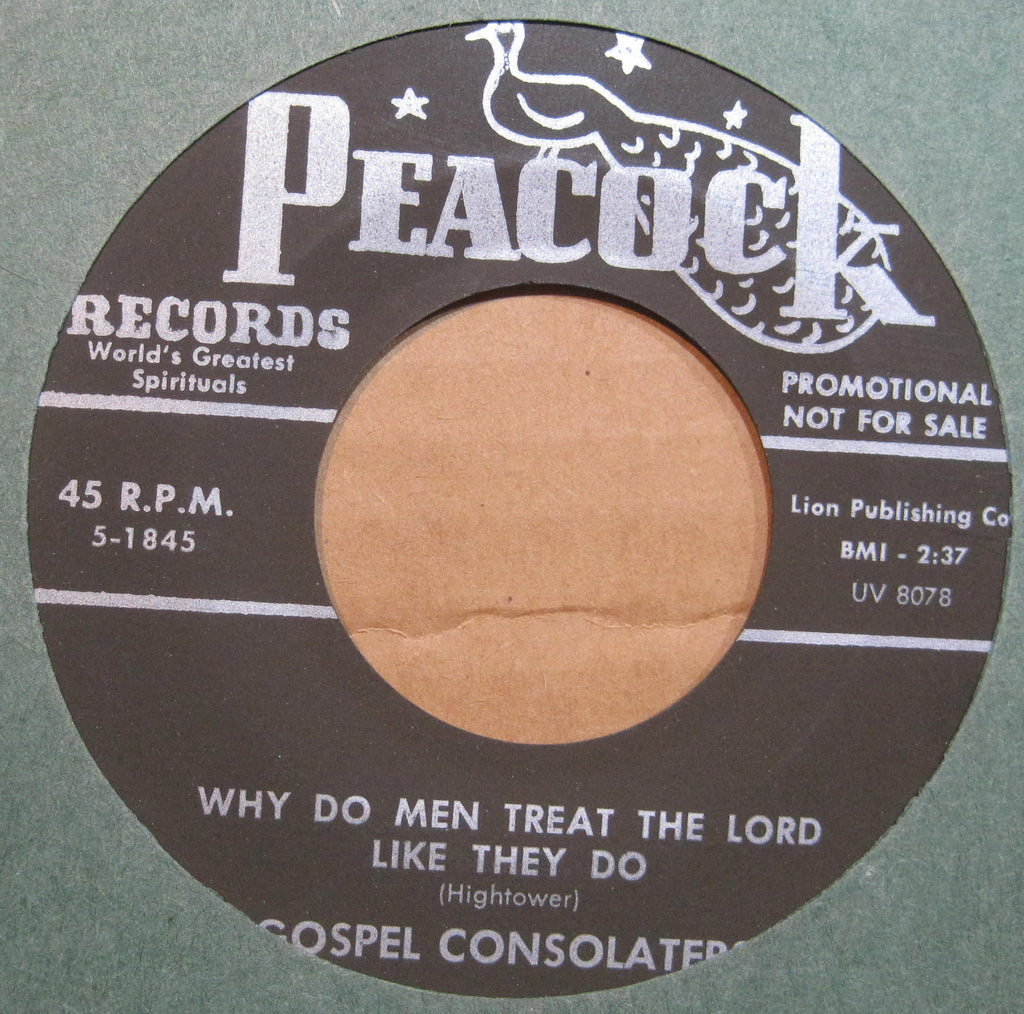 Gospel Consolaters - Why Do Men Treat The Lord Like They Do b/w The Last Mile
