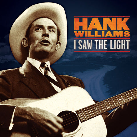 "Hank Williams ""I Saw The Light"" The Unreleased Recordings"