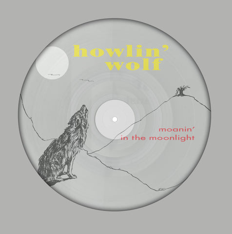 Howlin' Wolf - Moanin' in the Moonlight - Limited import picture disc