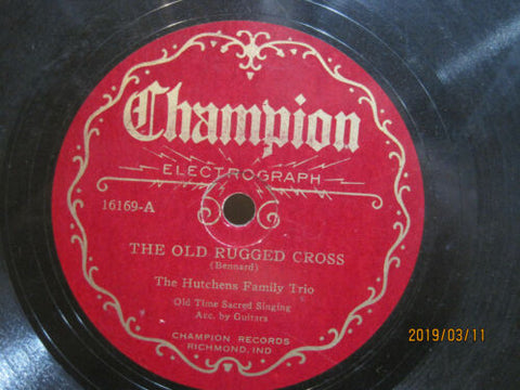 Hutchens Family Trio - The Old Rugged Cross b/w Pass Me Not O Gentle Saviour