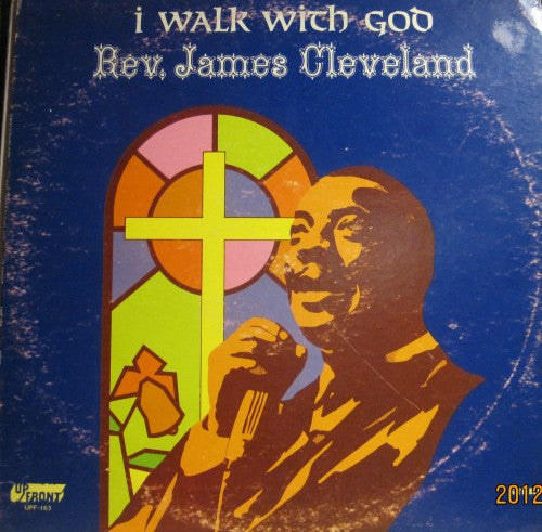 Reverend James Cleveland - I Walk with God