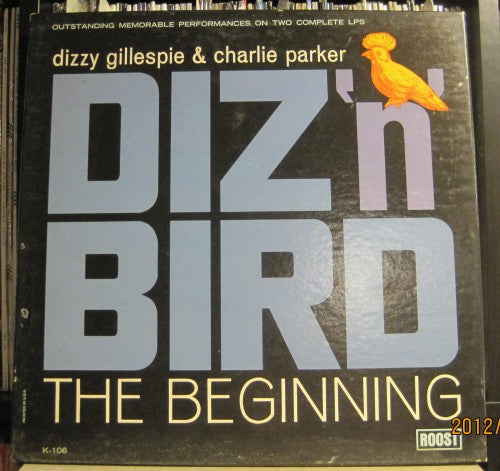 Dizzy Gillespie & Charlie Parker - Diz 'n' Bird: The Beginning