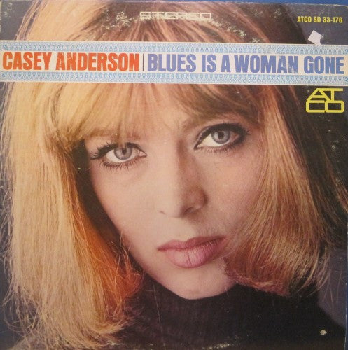 Casey Anderson - Blues is a Woman Gone