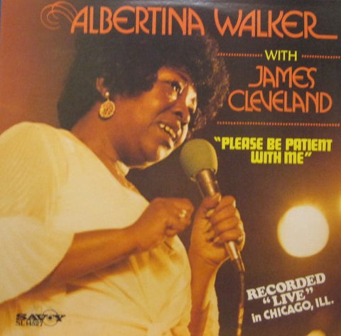Albertina Walker - Please Be Patient with Me