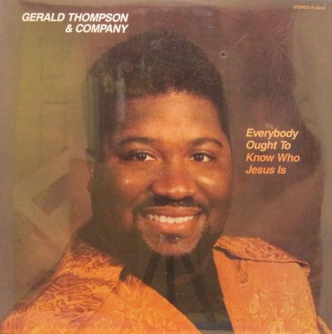 Gerald Thompson - Everybody Ought to Know Who Jesus Is