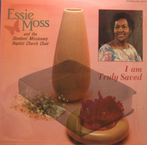 Essie Moss - I Am Truly Saved