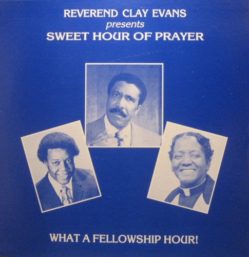 Reverend Clay Evans - Presents Sweet Hour of Prayer