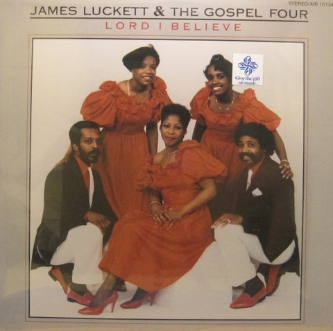 James Luckett & the Gospel Four - Lord I Believe