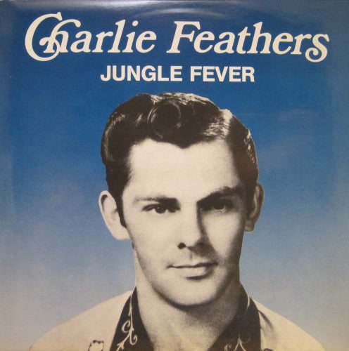 Charlie Feathers - Jungle Fever