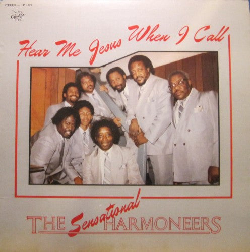 Sensational Harmoneers - Hear Me Jesus When I Call