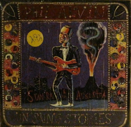 Phil Alvin with Sun Ra - Un Sung Stories