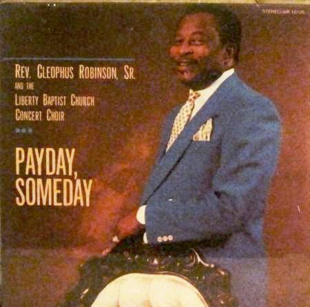 Reverend Cleophus Robinson - Payday, Someday