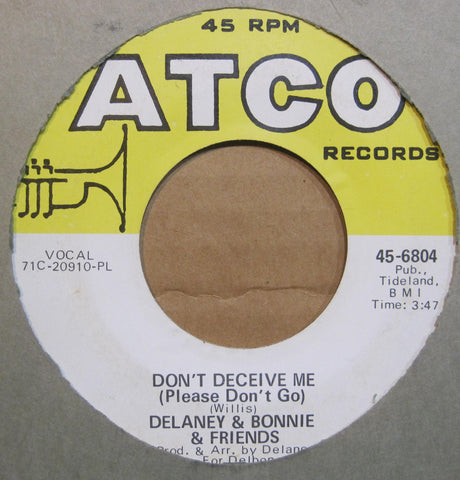 Delaney & Bonnie & Friends - Don't Deceive Me b/w Never Ending Song of Love