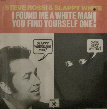 Slappy White - I Found Me a White Man!