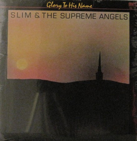 Slim & the Supreme Angels - Glory to His Name