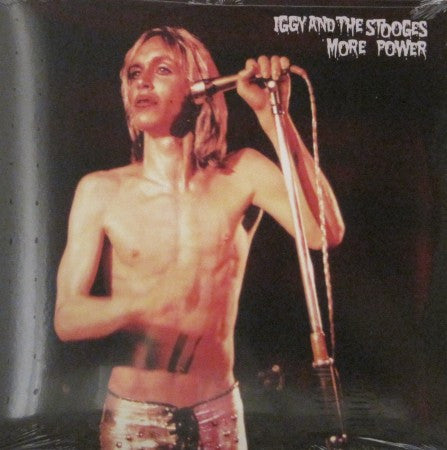Iggy and the Stooges - More Power