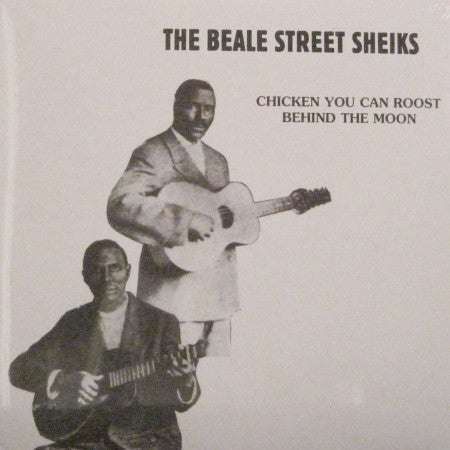 Beale Street Sheiks - Chicken You Can Roost Behind the Moon