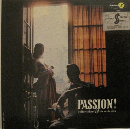 Walter Scharf & His Orchestra - Passion!
