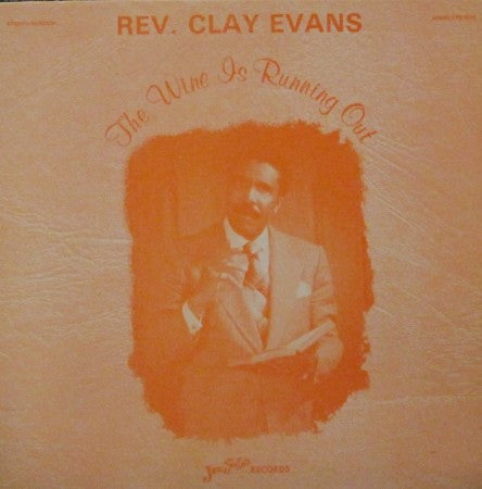 Reverend Clay Evans - The Wine is Running Out